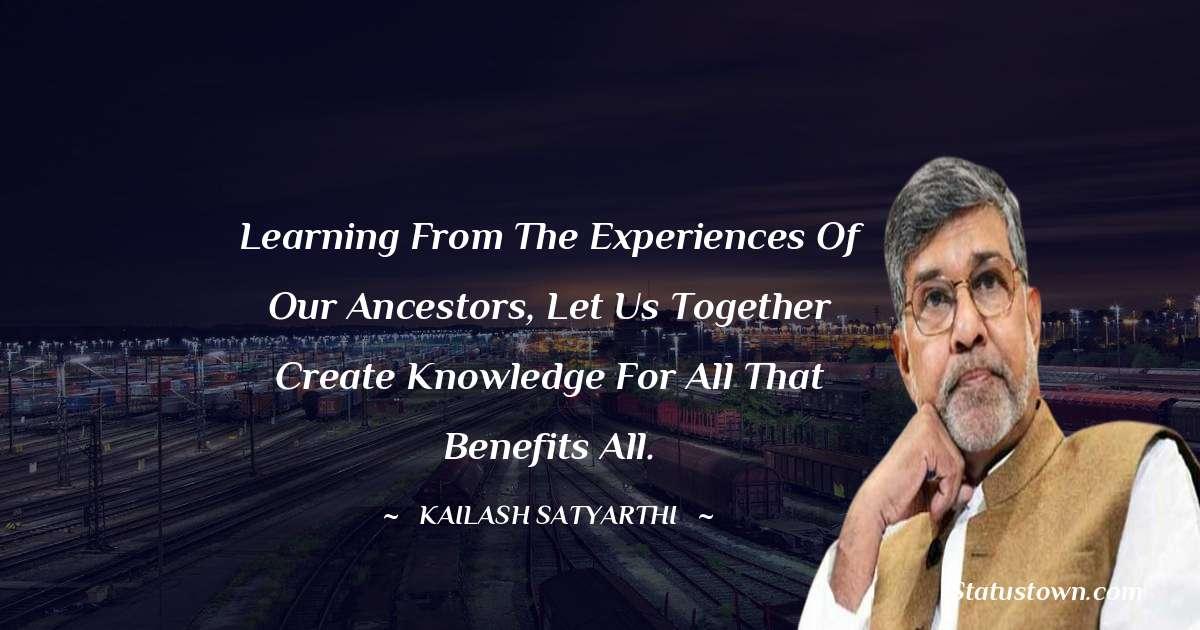 Kailash Satyarthi Short Quotes