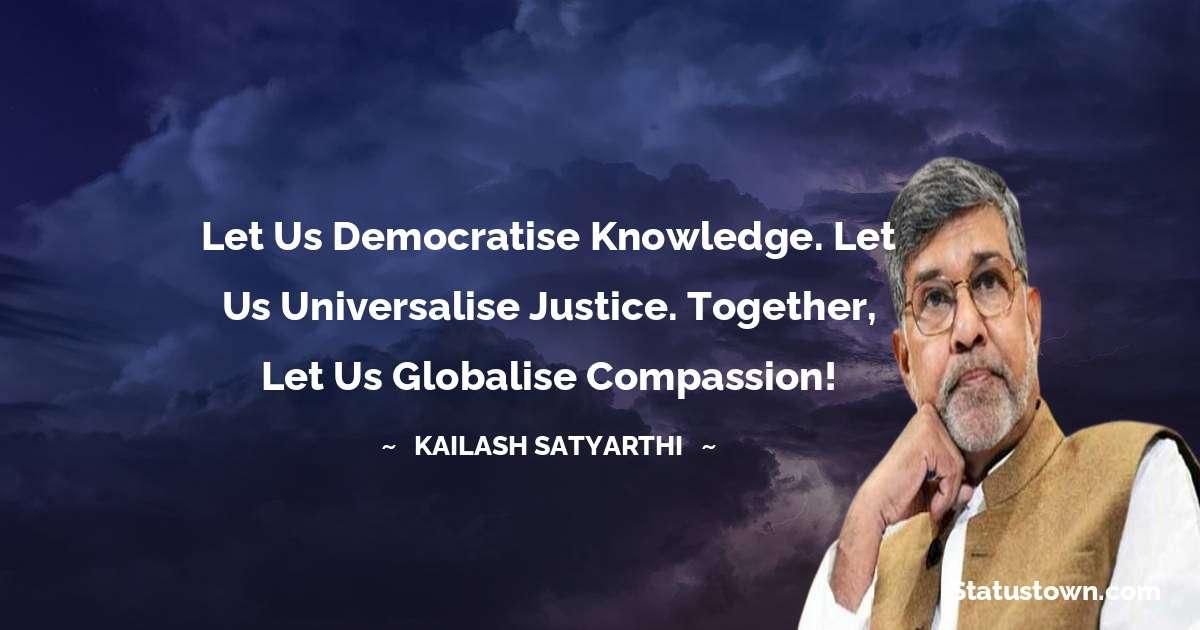 Kailash Satyarthi Positive Quotes