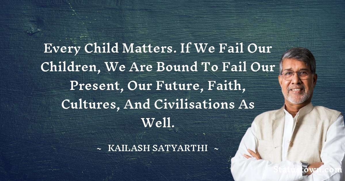 Kailash Satyarthi Thoughts