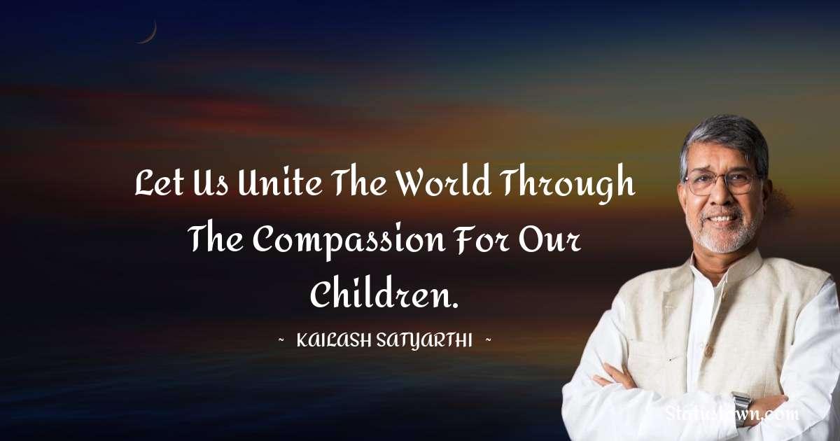 Kailash Satyarthi Unique Quotes