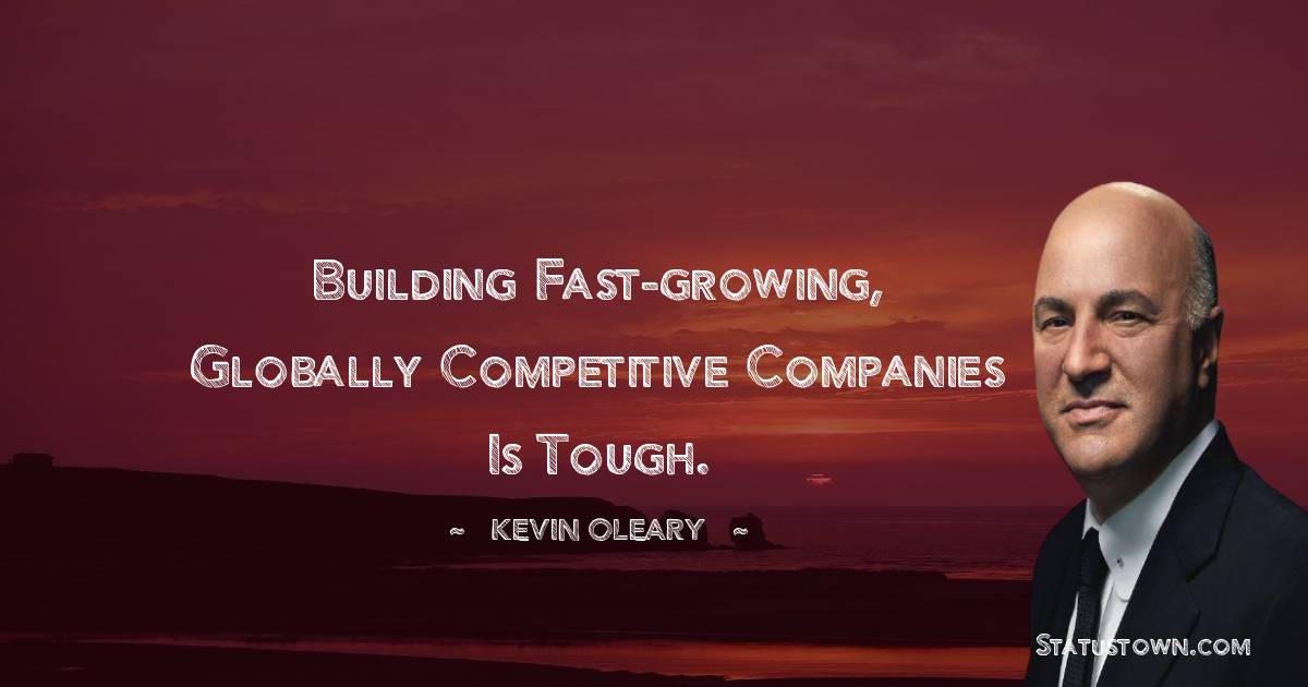 Building fast-growing, globally competitive companies is tough.