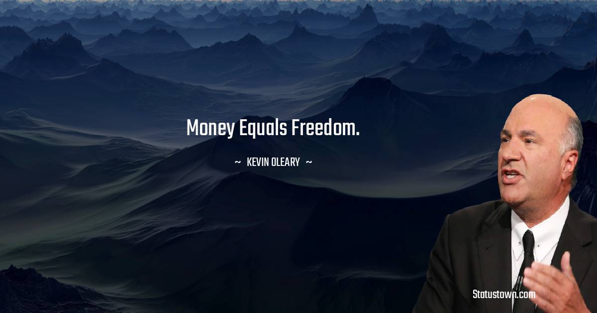 Kevin O'Leary Motivational Quotes