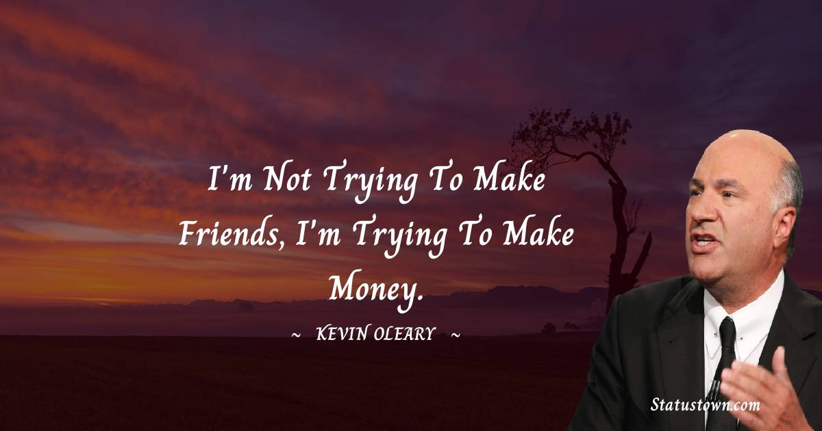 Kevin O'Leary Inspirational Quotes