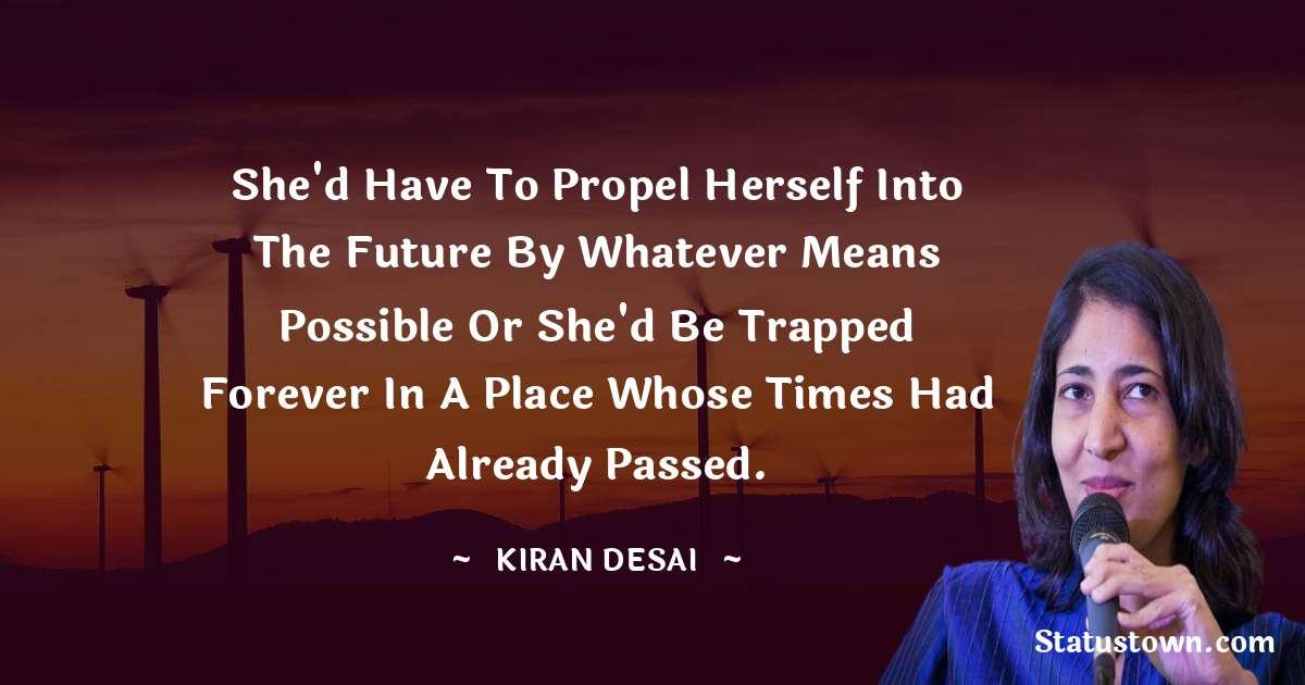 Kiran Desai quotes pinterest
