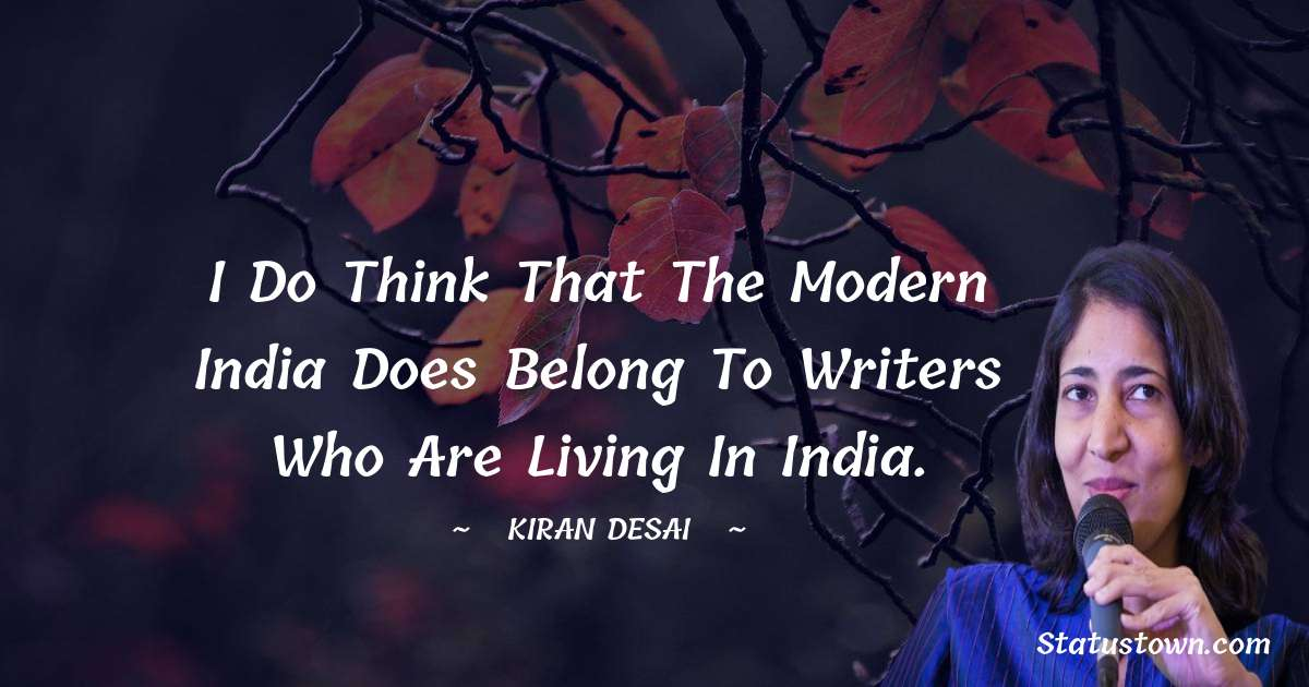 Kiran Desai quotes for students