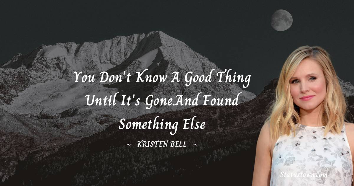 Kristen Bell Unique Quotes