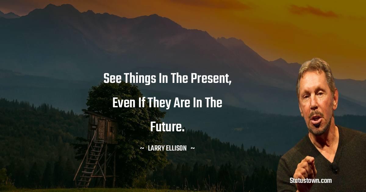 Larry Ellison Motivational Quotes