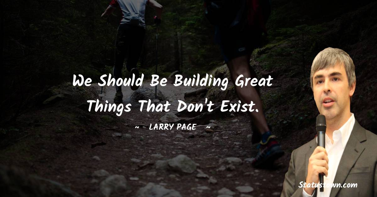 Larry Page Positive Thoughts