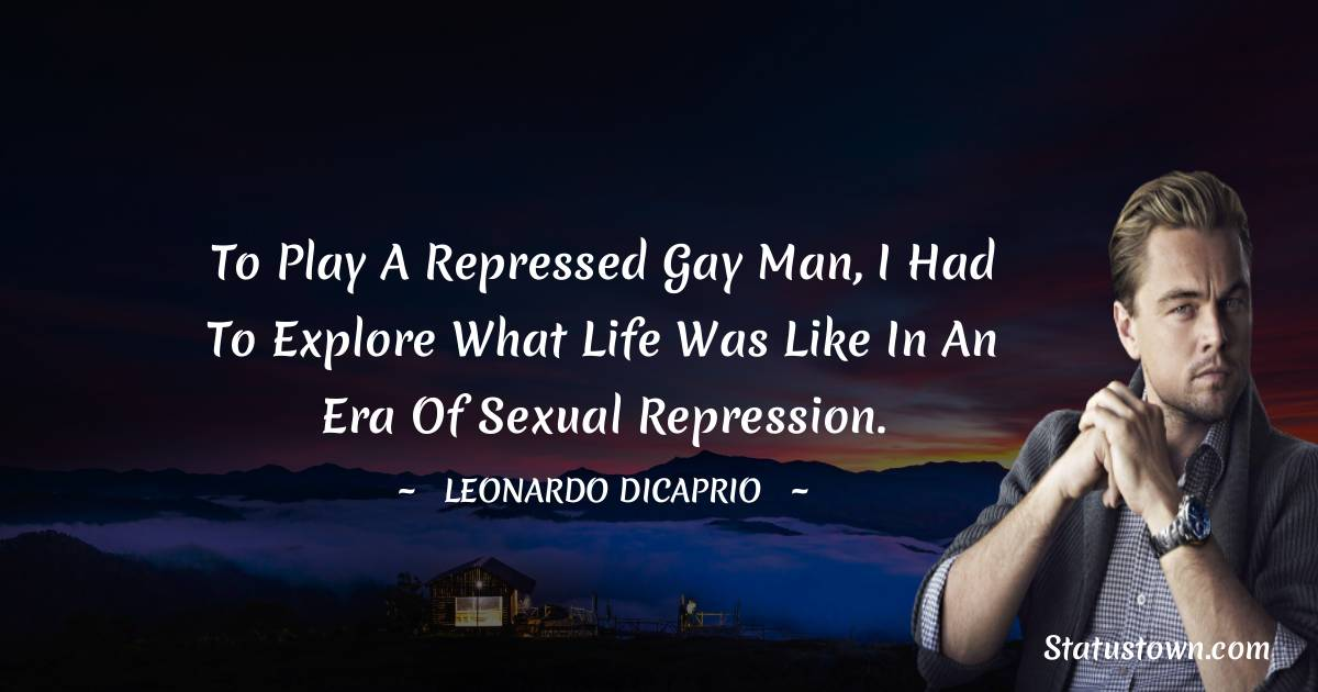 To play a repressed gay man, I had to explore what life was like in an era of sexual repression.