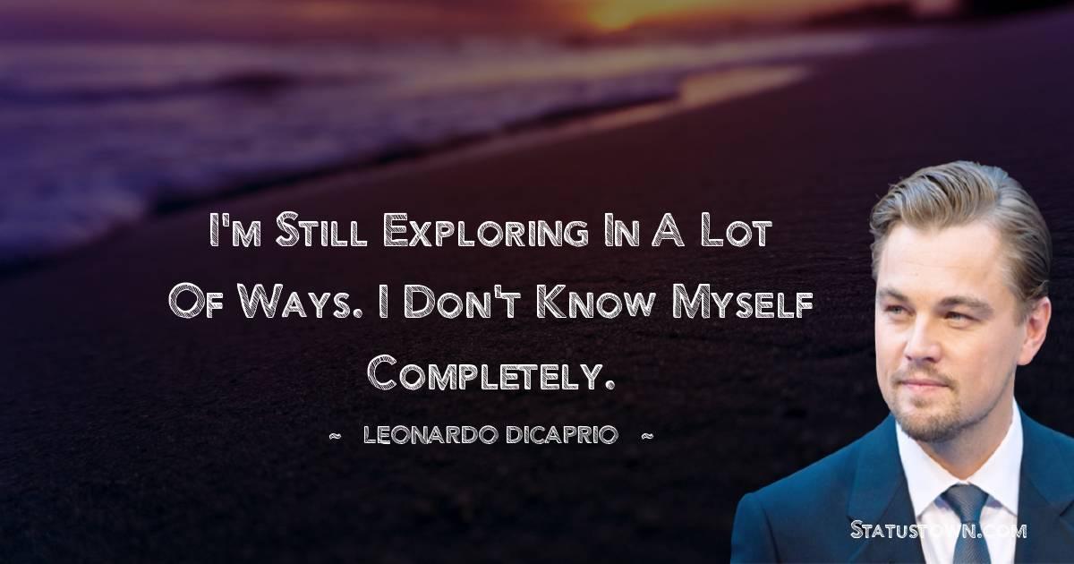 Leonardo DiCaprio Short Quotes