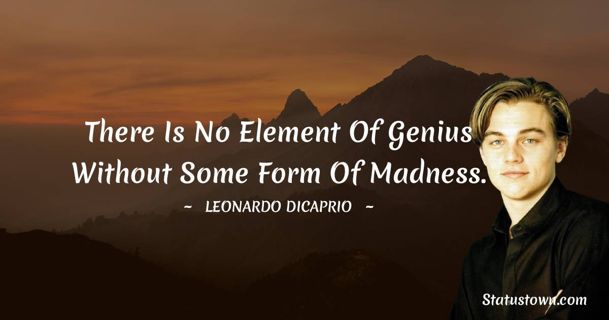 Leonardo DiCaprio Unique Quotes