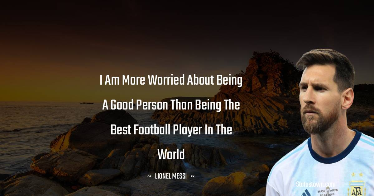 Lionel Messi Short Quotes