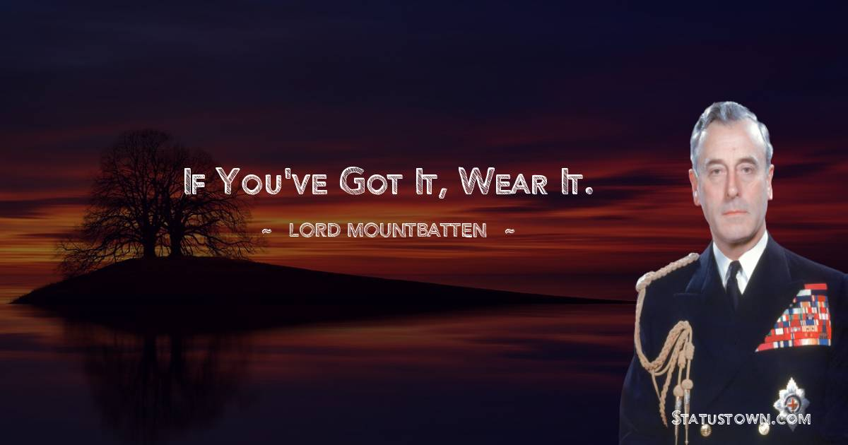 lord mountbatten Positive Thoughts