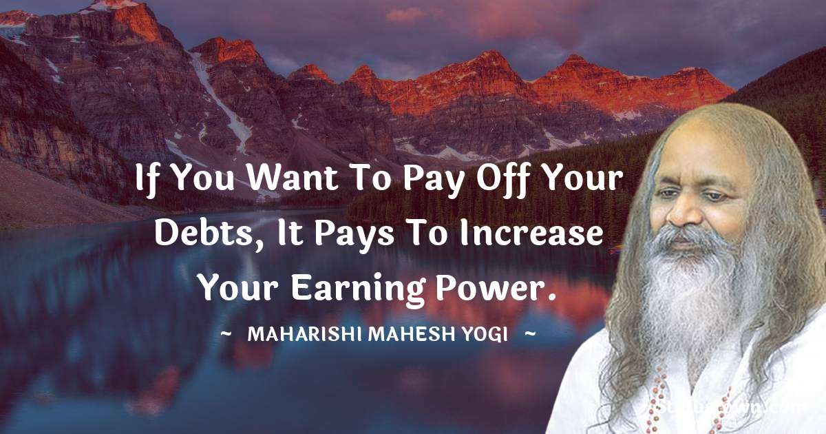 If you want to pay off your debts, it pays to increase your earning power.