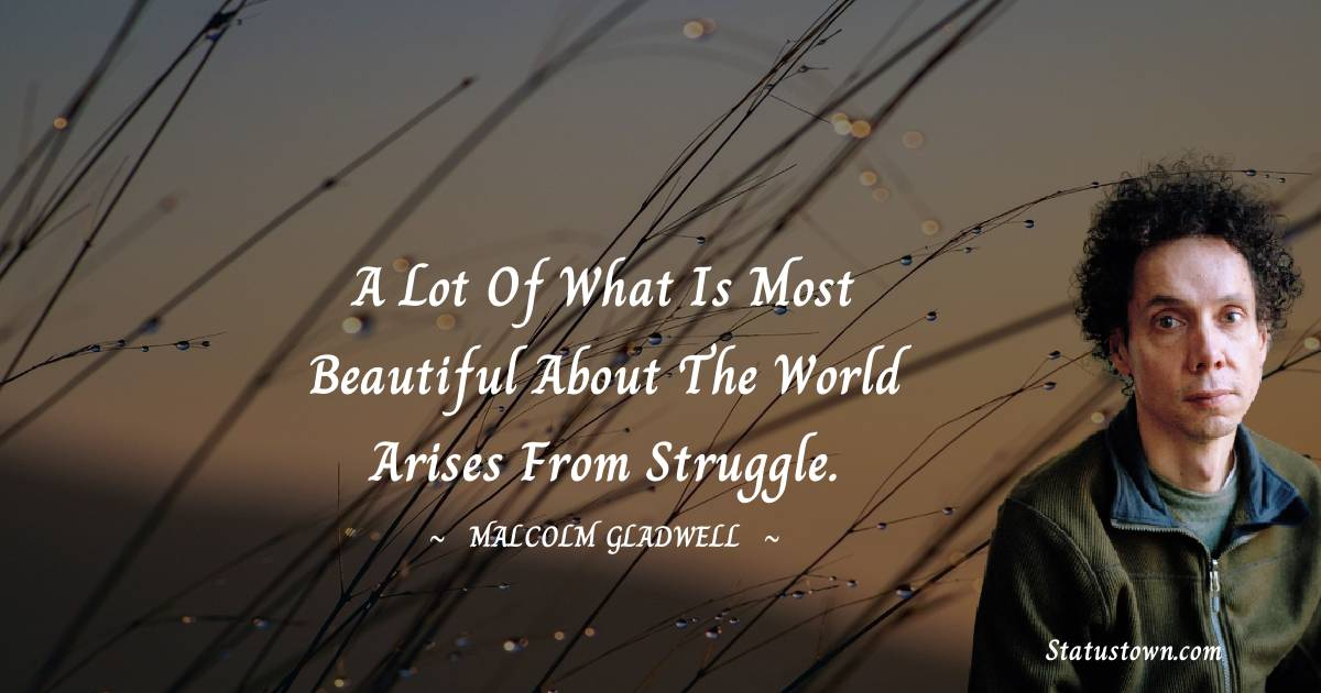 Malcolm Gladwell Inspirational Quotes