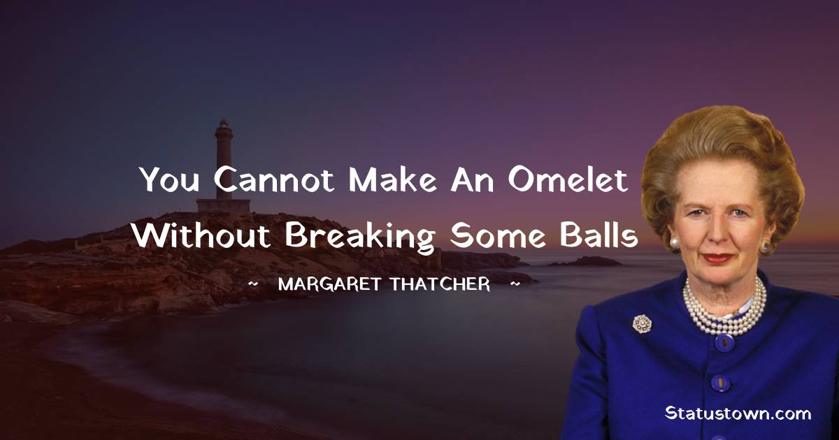 You cannot make an omelet without breaking some balls