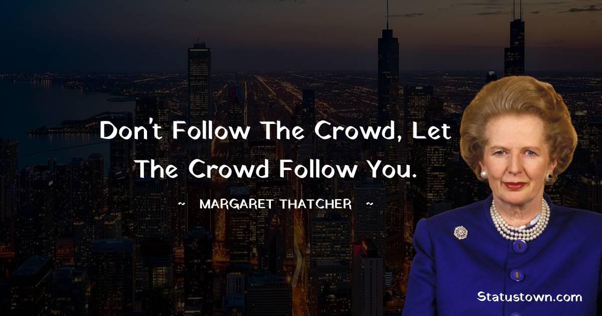 Margaret Thatcher Inspirational Quotes