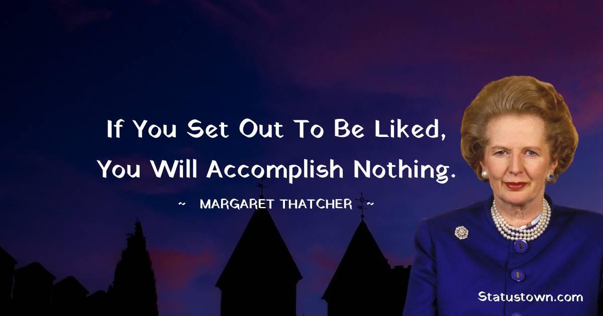 Margaret Thatcher Unique Quotes
