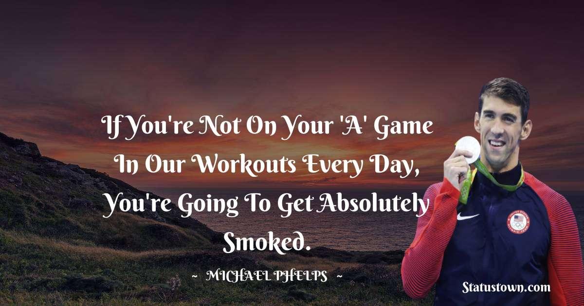 Michael Phelps Positive Quotes