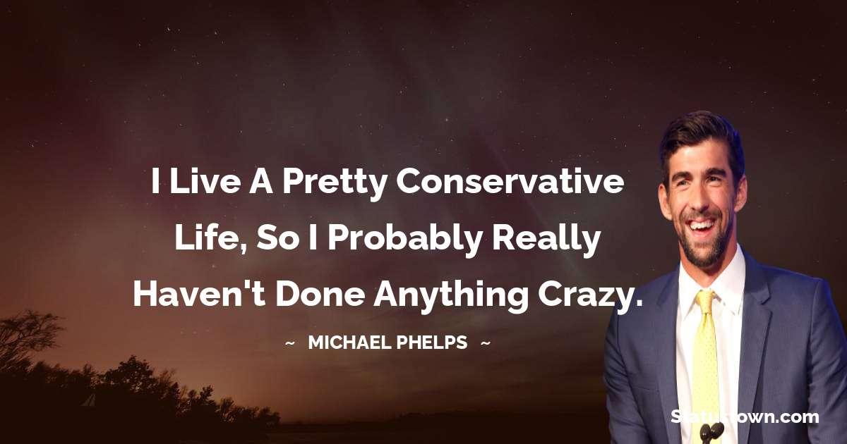 Michael Phelps Unique Quotes