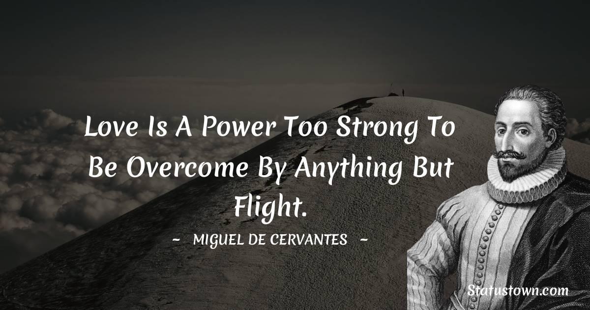 Miguel de Cervantes Motivational Quotes