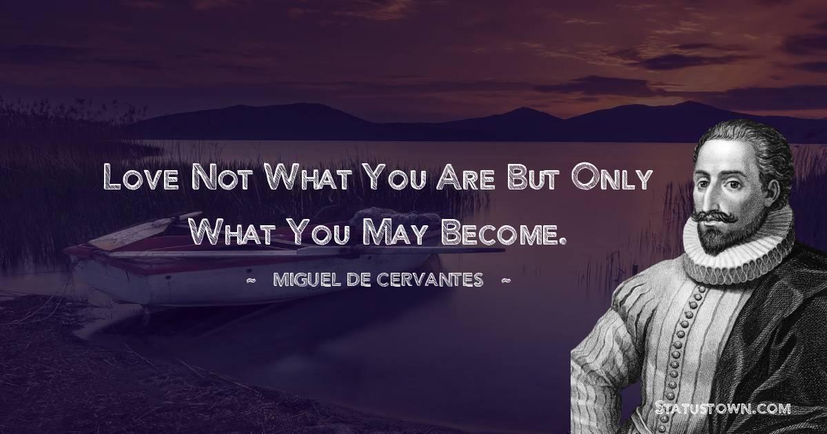Miguel de Cervantes Inspirational Quotes