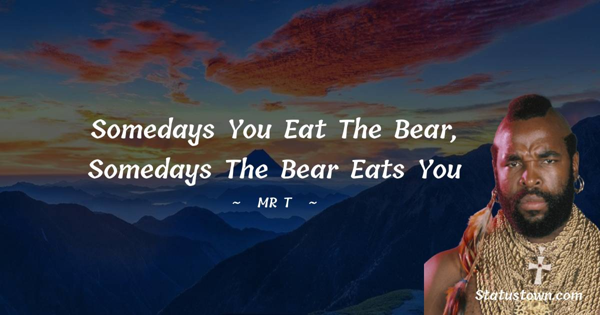 Mr. T Inspirational Quotes