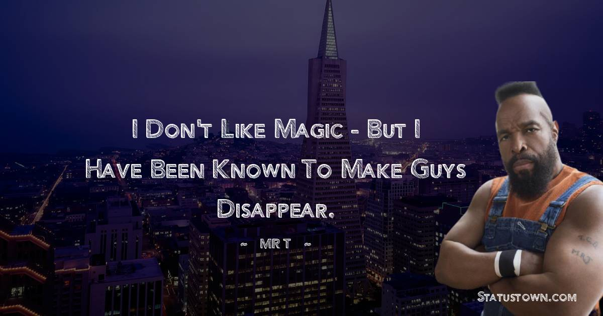 Mr. T Positive Quotes
