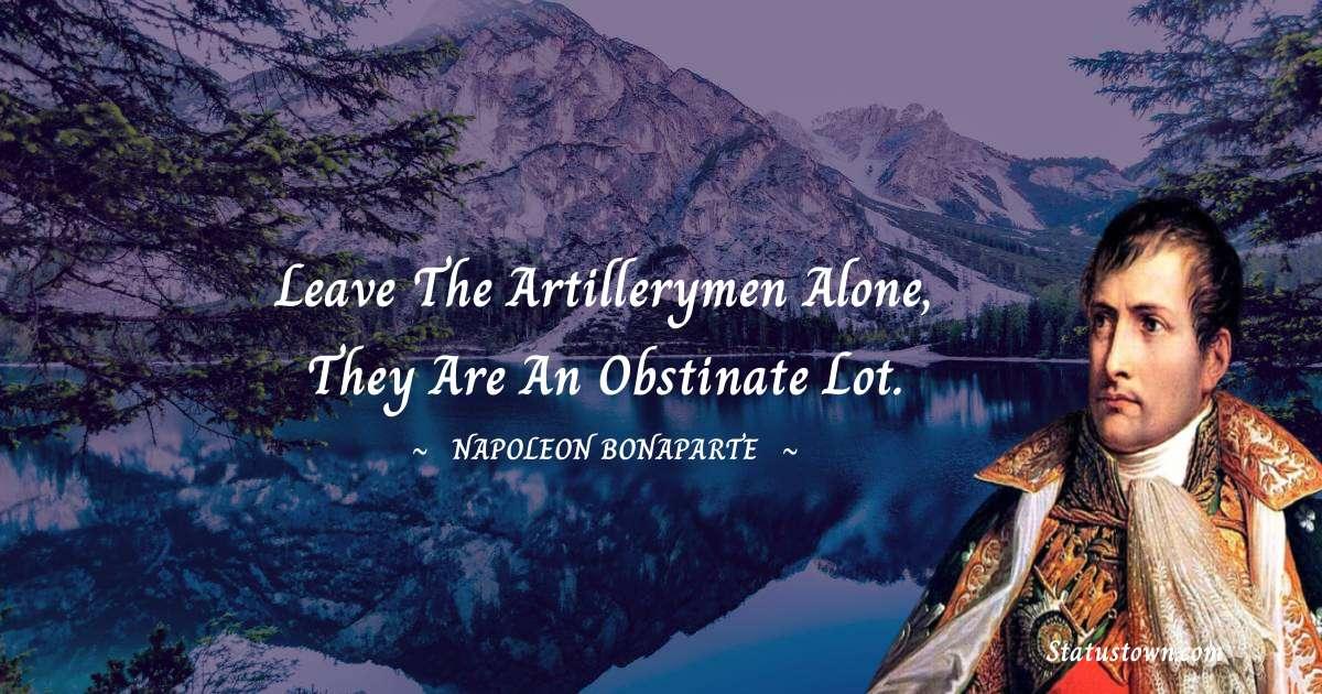 Napoleon Bonaparte Short Quotes