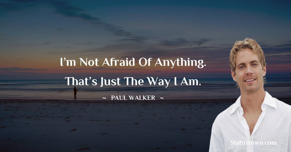 Paul Walker Positive Thoughts