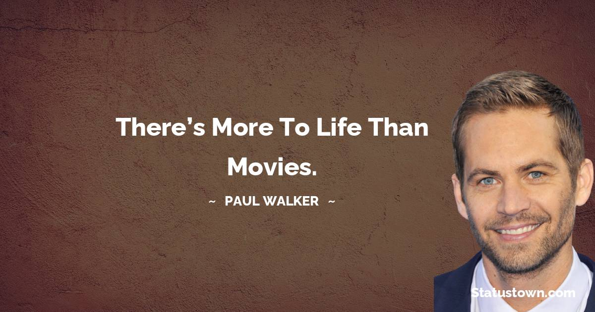 Paul Walker Short Quotes