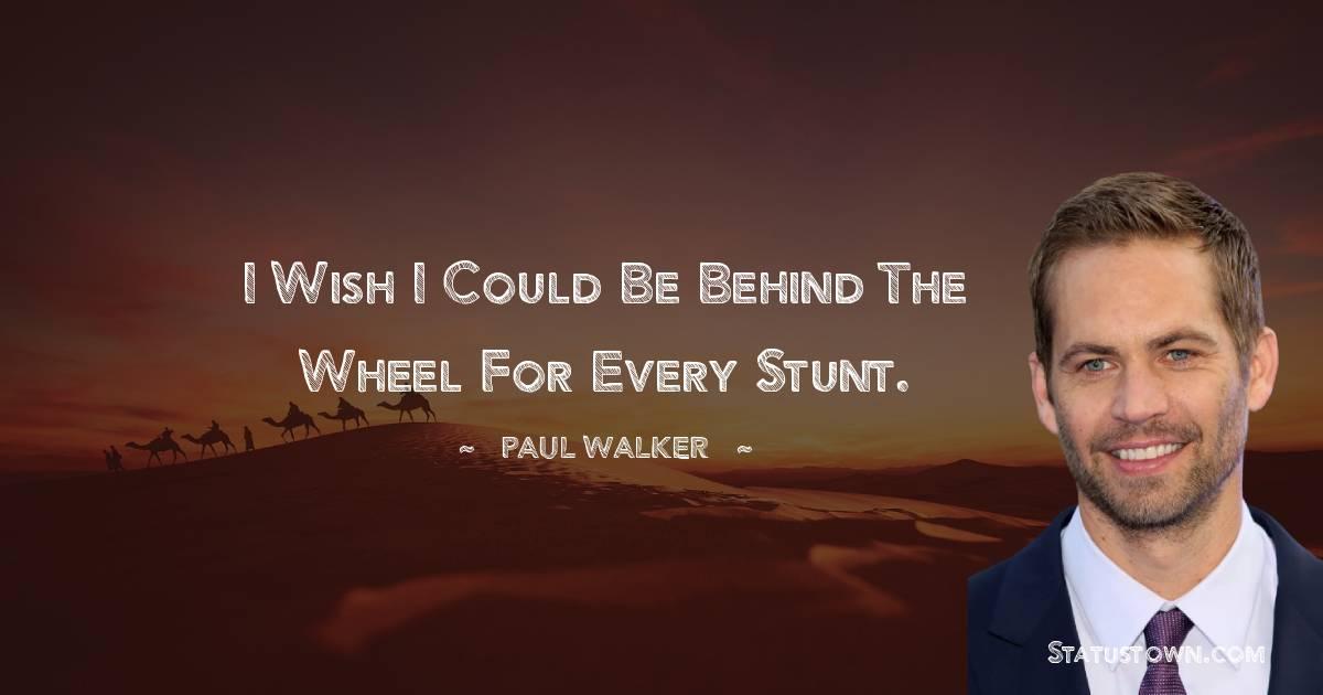 Paul Walker Motivational Quotes