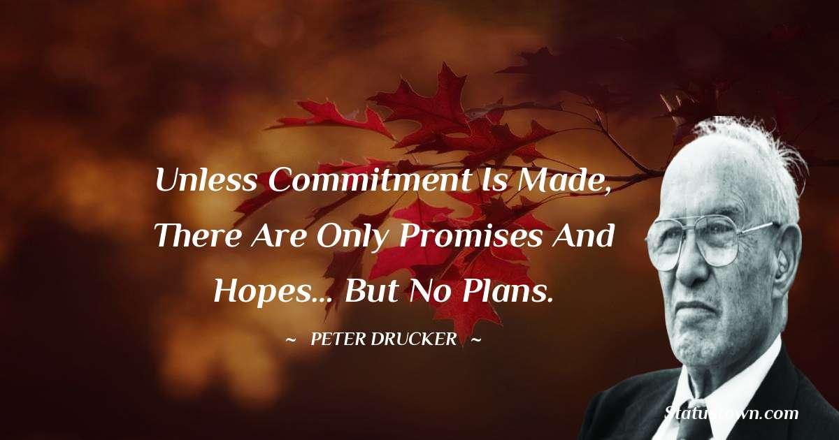 Peter Drucker Unique Quotes