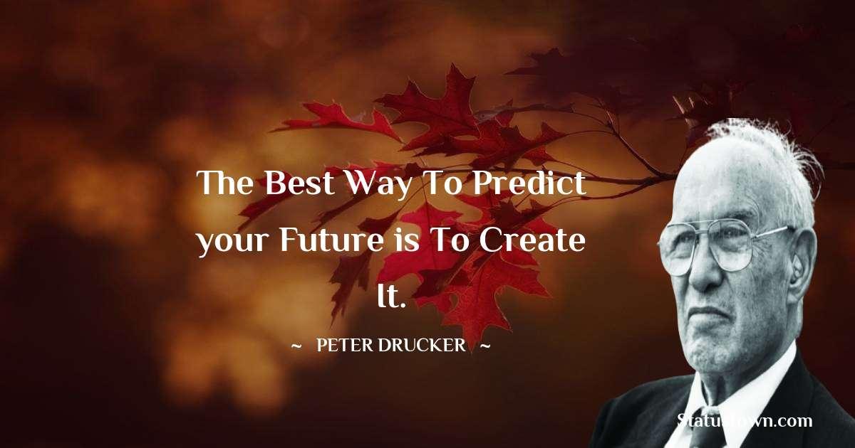 Peter Drucker Short Quotes