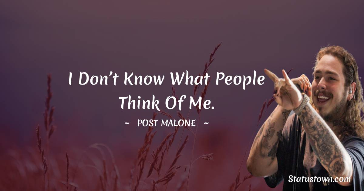 Post Malone Inspirational Quotes