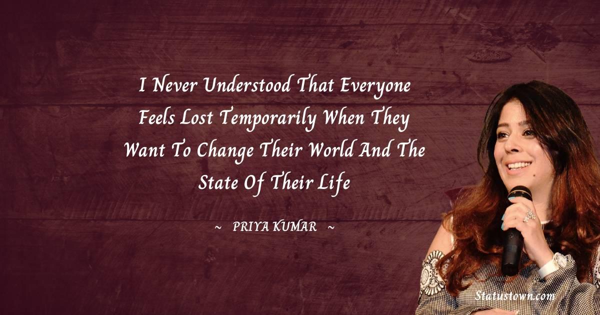 Priya Kumar Unique Quotes