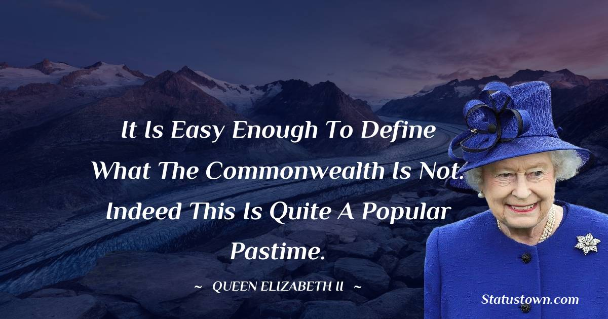 It is easy enough to define what the Commonwealth is not. Indeed this is quite a popular pastime.