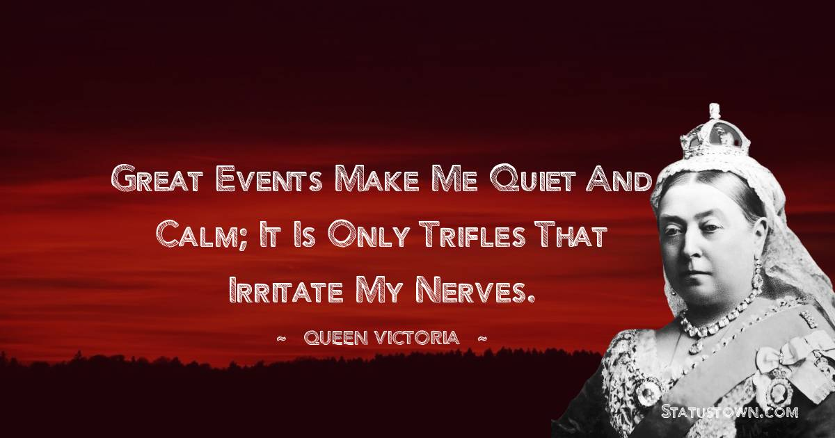 Queen Victoria Thoughts