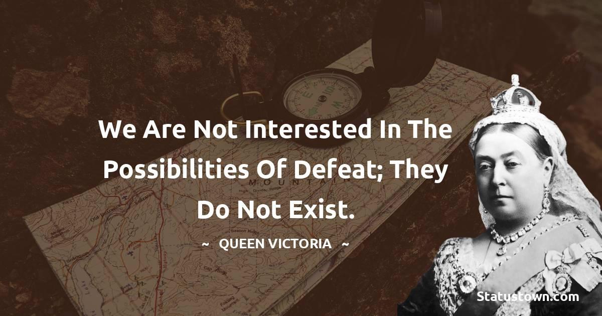 Queen Victoria Unique Quotes