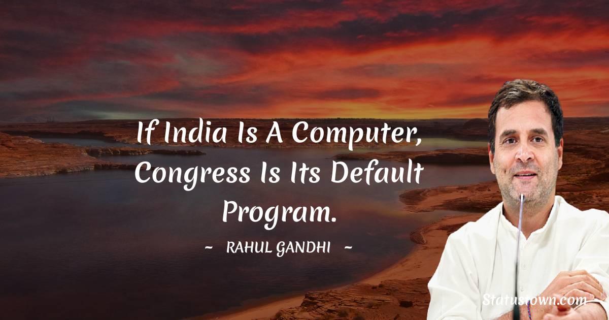 Rahul Gandhi Short Quotes