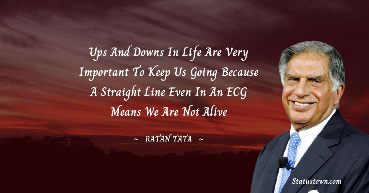 Ratan Tata Unique Quotes