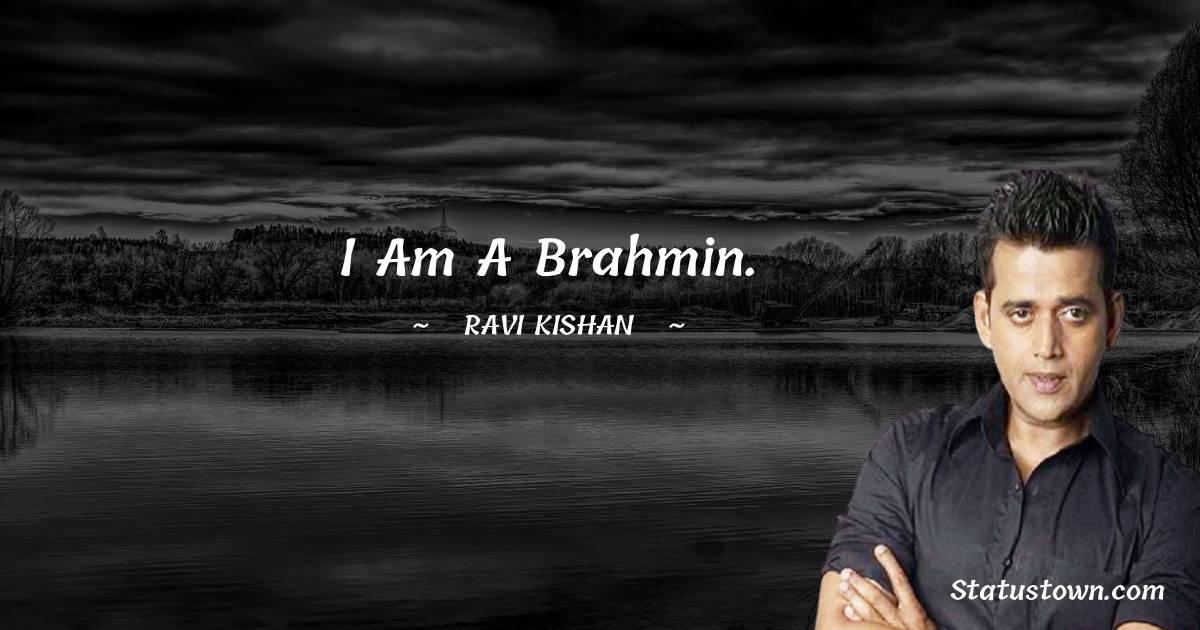 Ravi Kishan Positive Thoughts