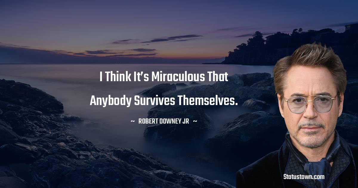 Robert Downey Jr Positive Quotes