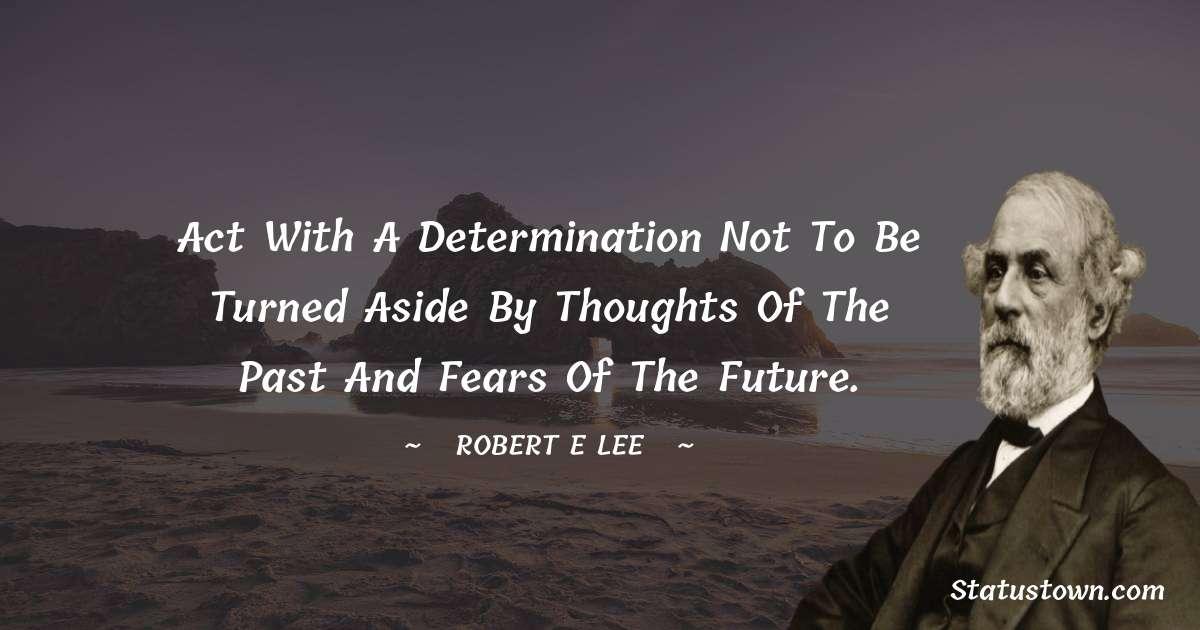 Robert E. Lee Positive Thoughts