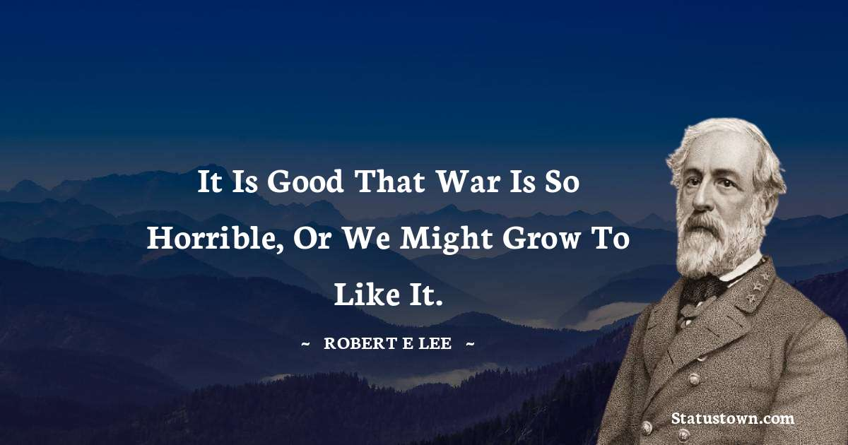 Robert E. Lee Short Quotes
