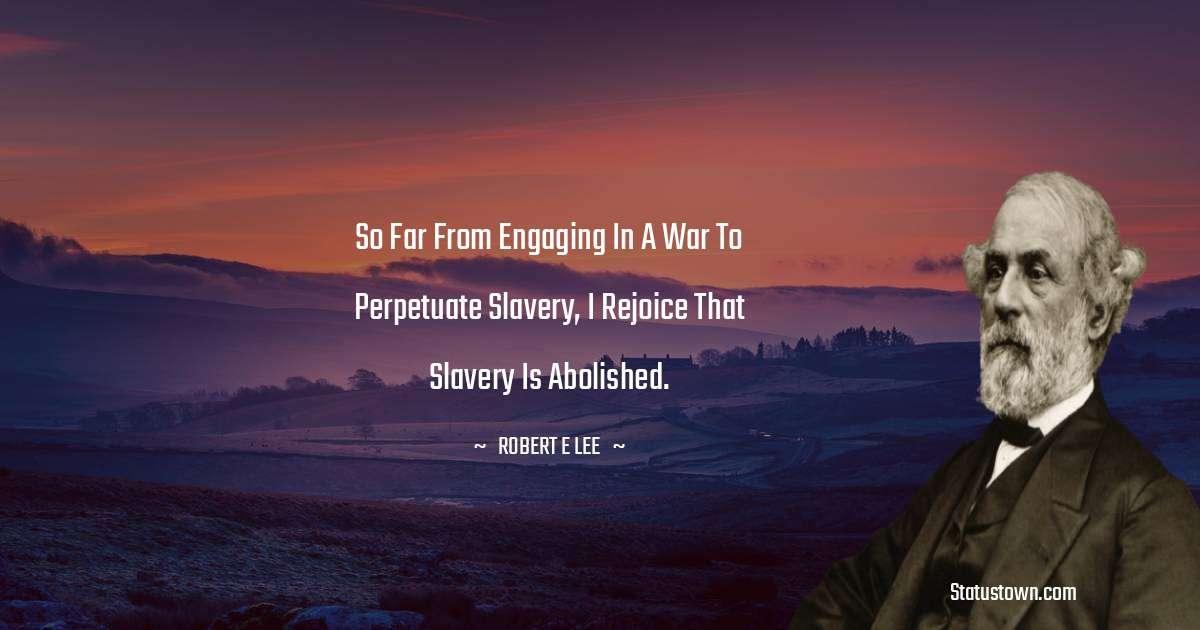 Robert E. Lee Unique Quotes