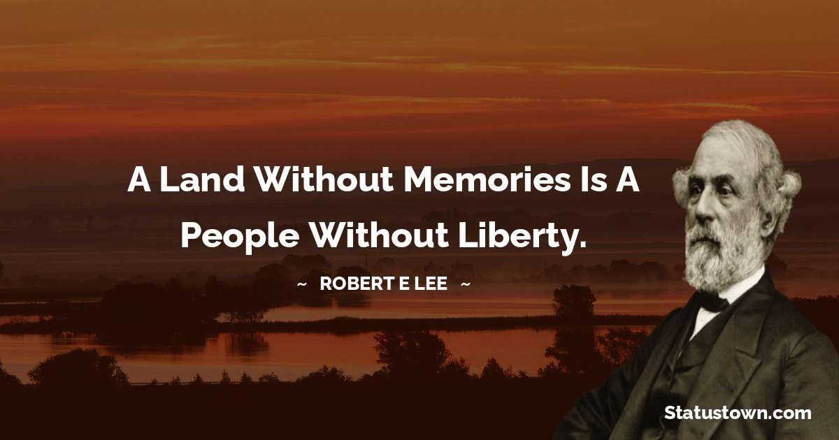 Robert E. Lee Quotes