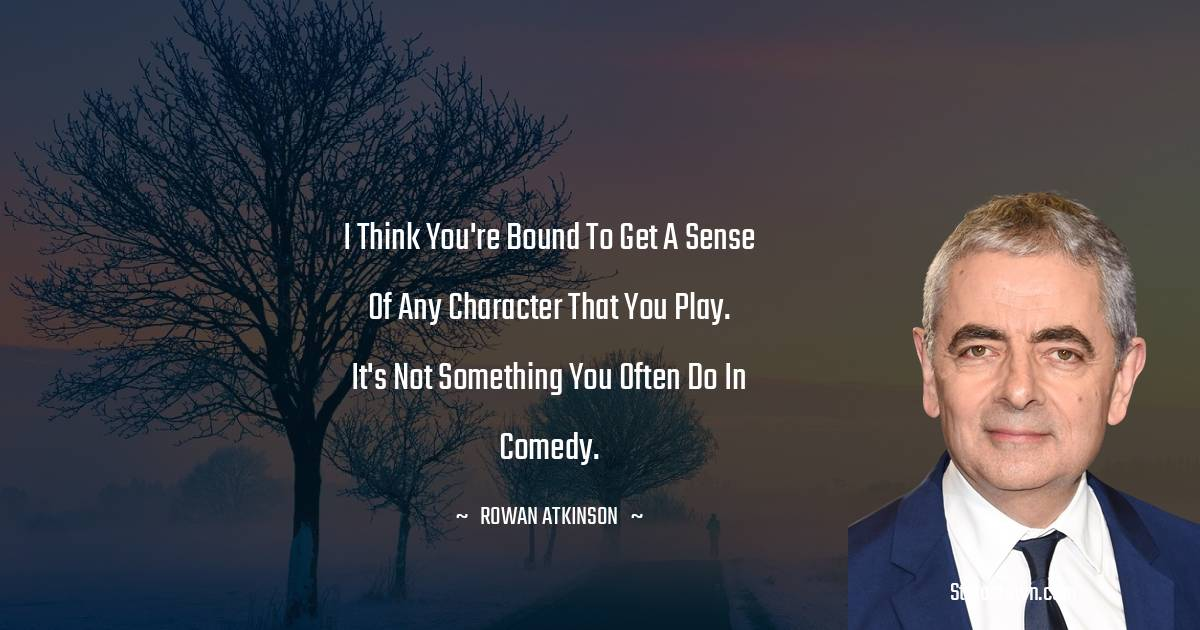 Rowan Atkinson Encouragement Quotes