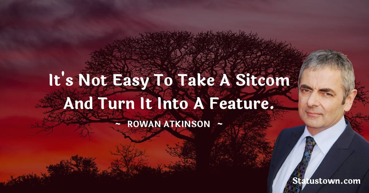 Rowan Atkinson Quotes for Students