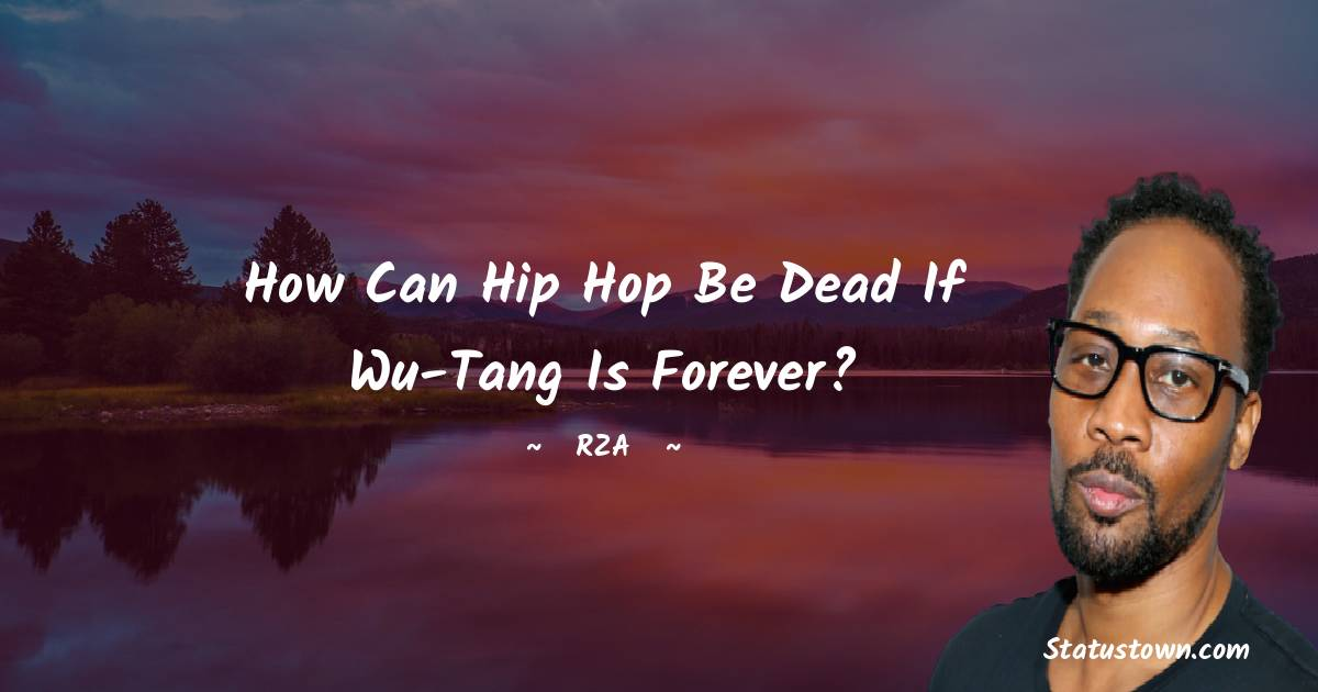 RZA  Motivational Quotes